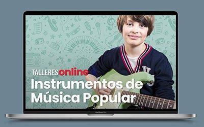 Talleres online: Instrumentos de Música Popular