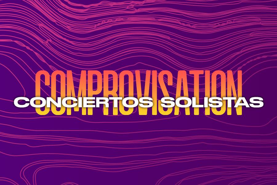 Comprovisation: Conciertos solistas